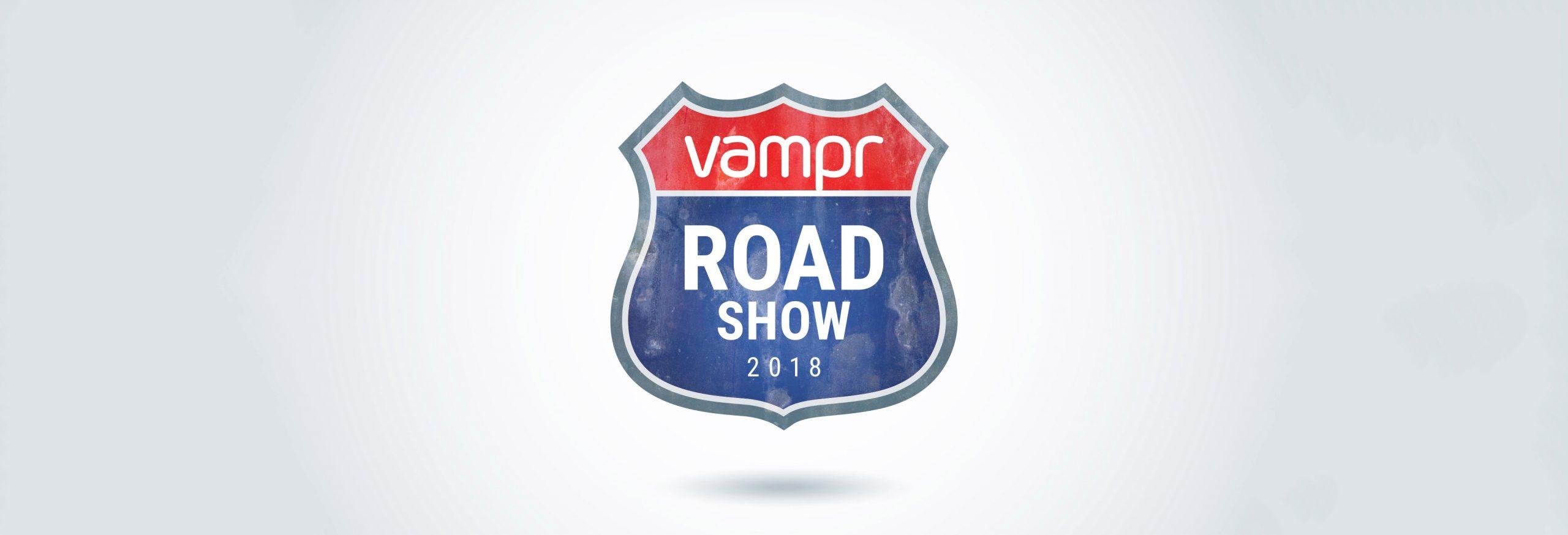 Vampr Roadshow 2018
